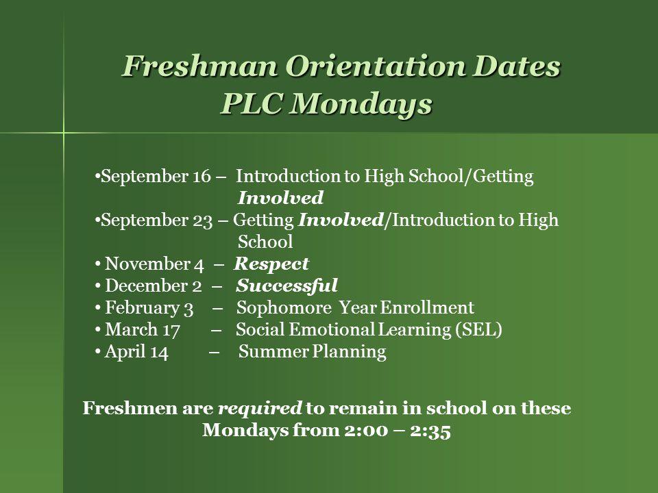 Freshman Orientation Dates PLC Mondays