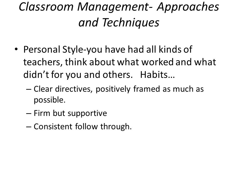 Classroom Management- Approaches and Techniques