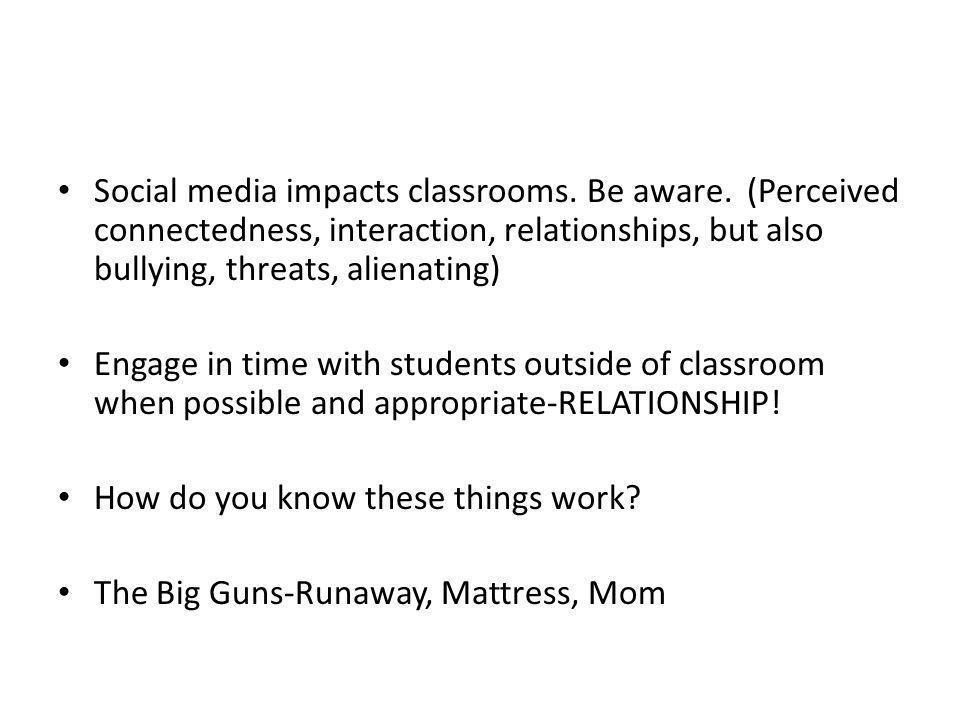 Social media impacts classrooms. Be aware
