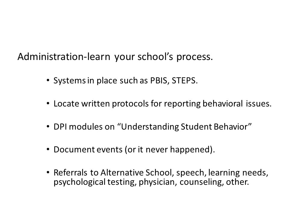 Administration-learn your school's process.