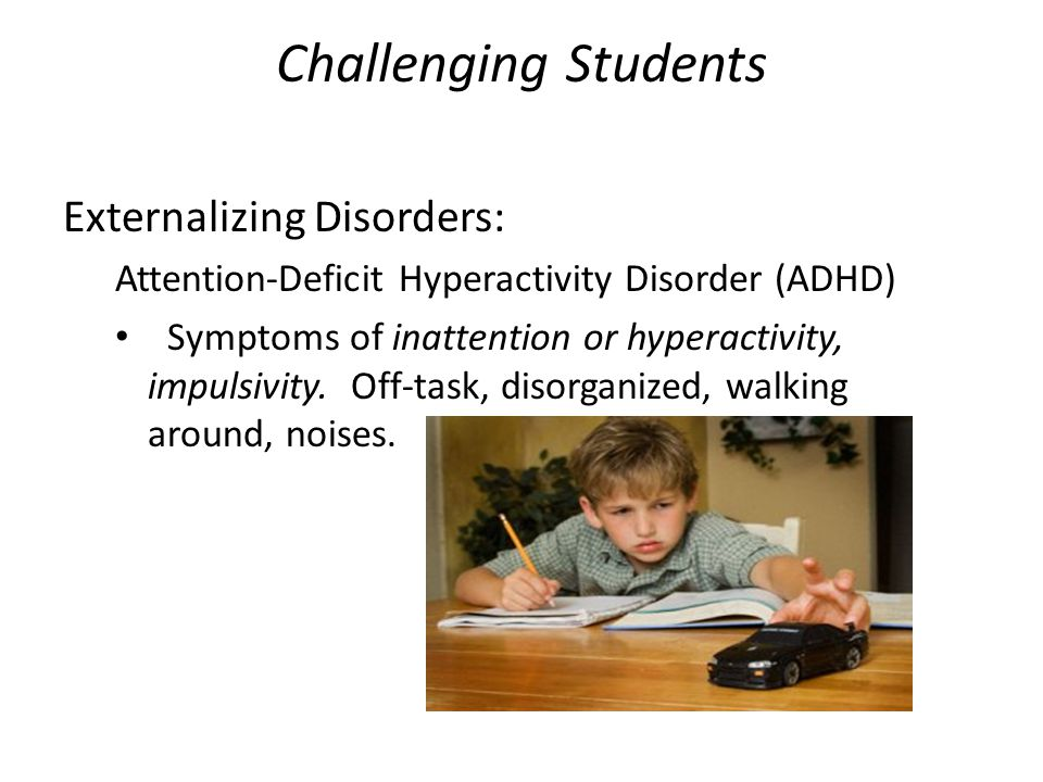Challenging Students Externalizing Disorders: