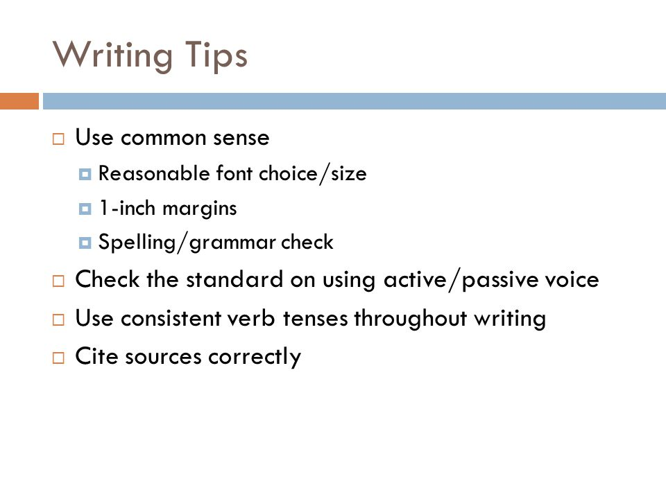 Writing Tips Use common sense