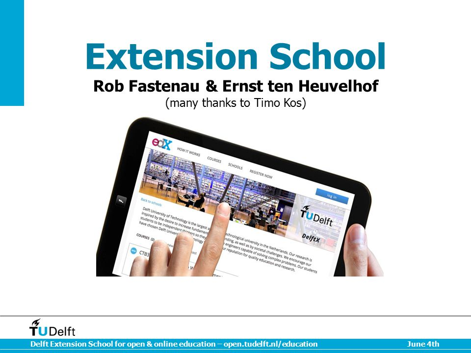 Extension School Rob Fastenau & Ernst ten Heuvelhof (many thanks to Timo Kos)