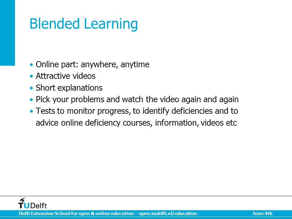 Blended Learning Online part: anywhere, anytime Attractive videos