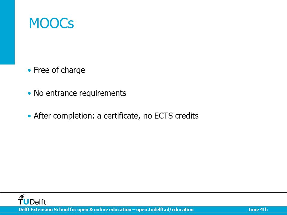 MOOCs Free of charge No entrance requirements