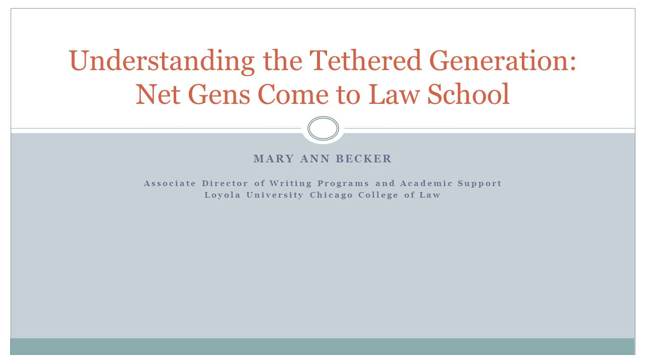 Understanding the Tethered Generation: Net Gens Come to Law School