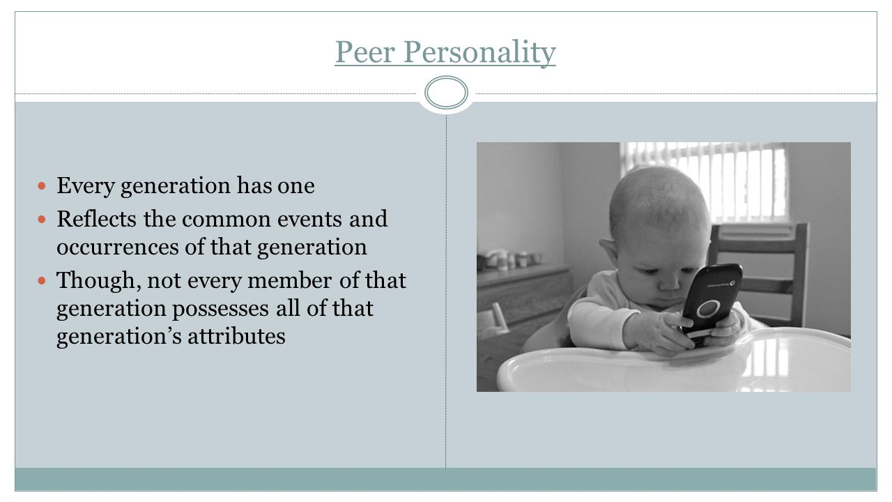 Peer Personality Every generation has one
