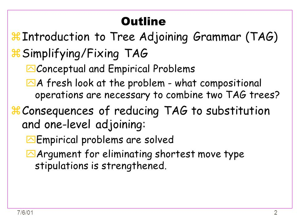 Introduction to Tree Adjoining Grammar (TAG) Simplifying/Fixing TAG