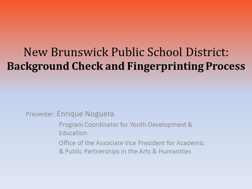 New Brunswick Public School District: Background Check and Fingerprinting Process