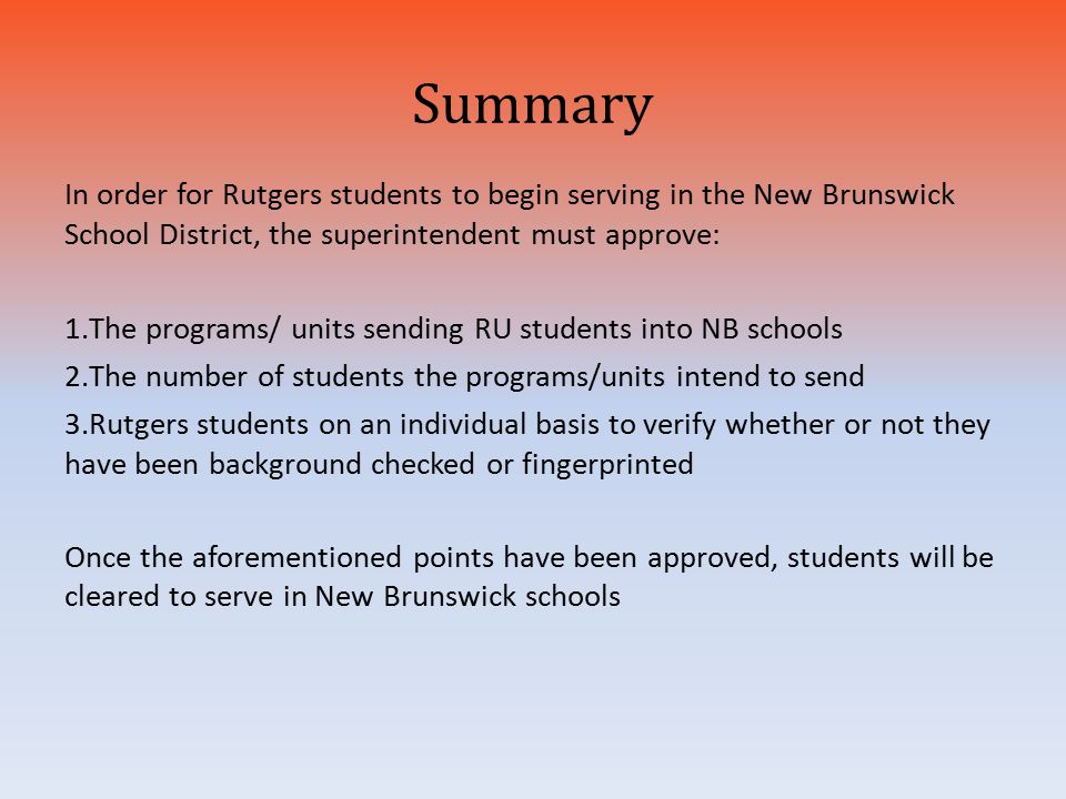 Summary In order for Rutgers students to begin serving in the New Brunswick School District, the superintendent must approve:
