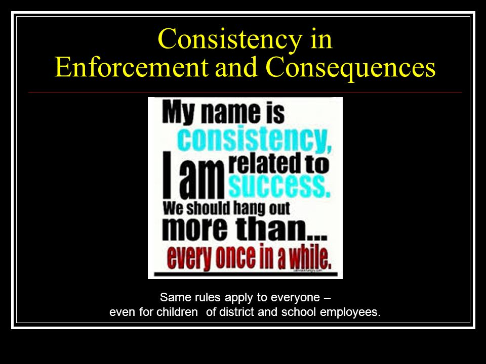Consistency in Enforcement and Consequences