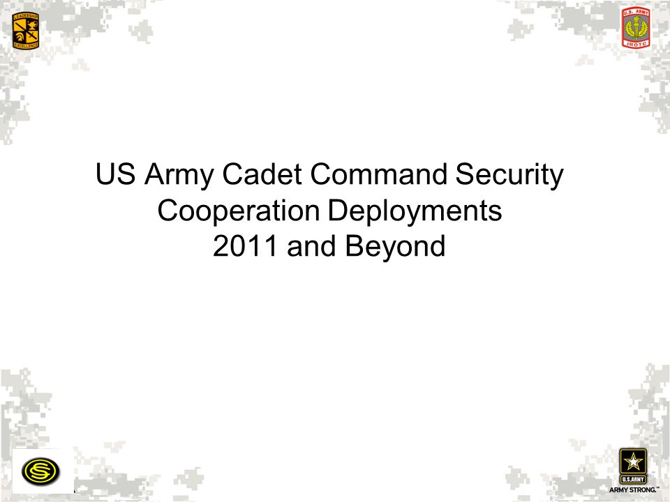 US Army Cadet Command Security Cooperation Deployments 2011 and Beyond