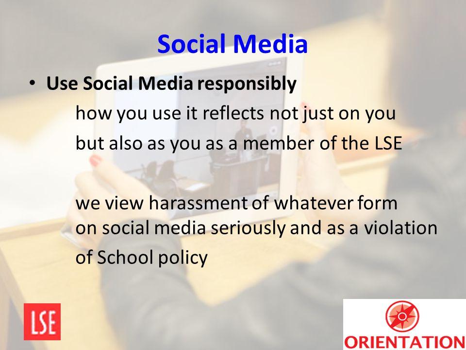 Social Media Use Social Media responsibly