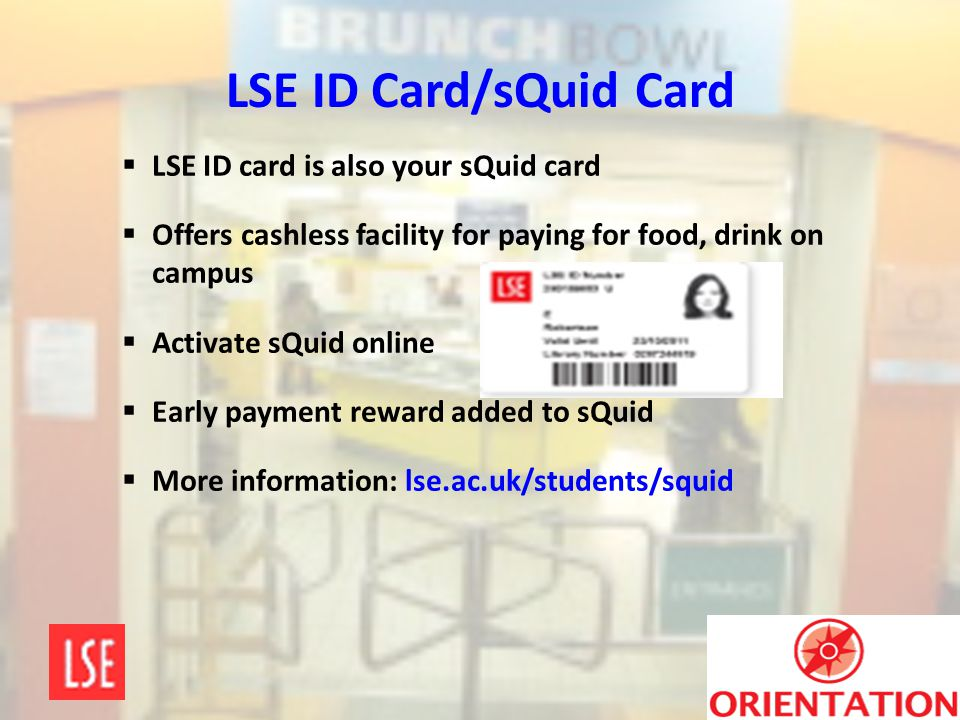 LSE ID Card/sQuid Card LSE ID card is also your sQuid card