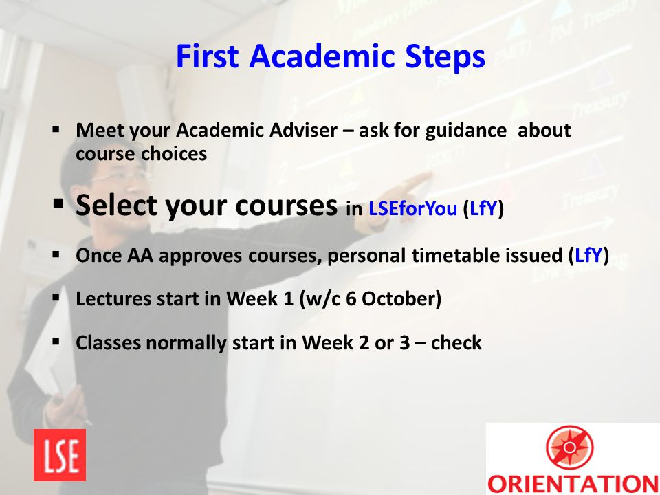 First Academic Steps Select your courses in LSEforYou (LfY)