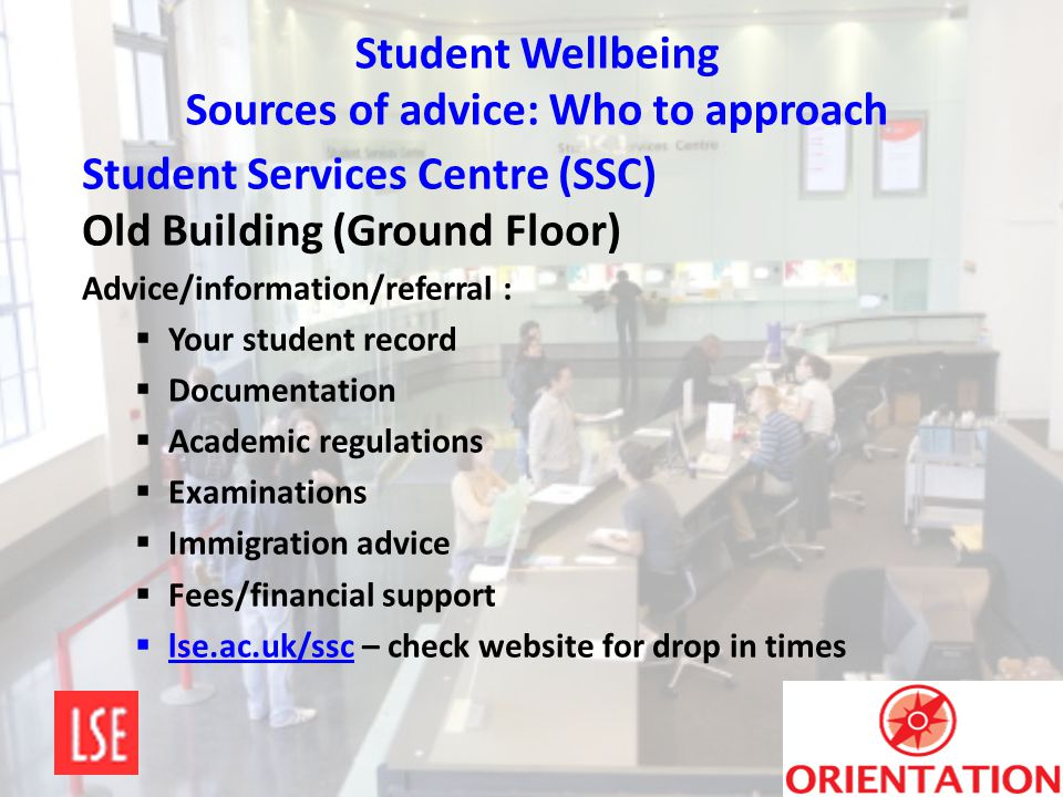 Student Wellbeing Sources of advice: Who to approach