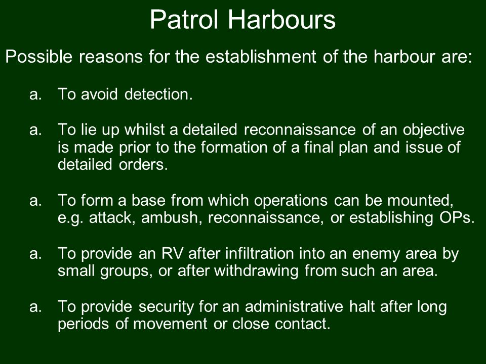 Patrol Harbours Possible reasons for the establishment of the harbour are: To avoid detection.