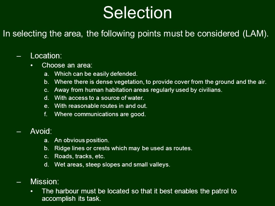 Selection In selecting the area, the following points must be considered (LAM). Location: Choose an area: