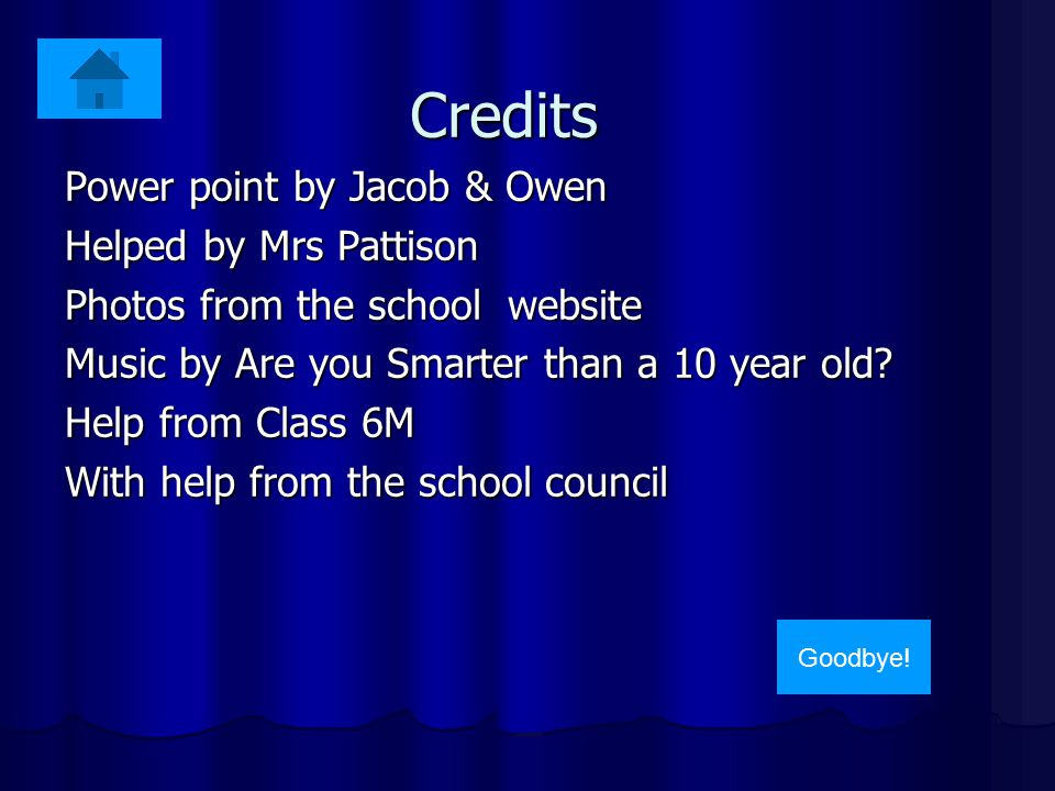 Credits Power point by Jacob & Owen Helped by Mrs Pattison