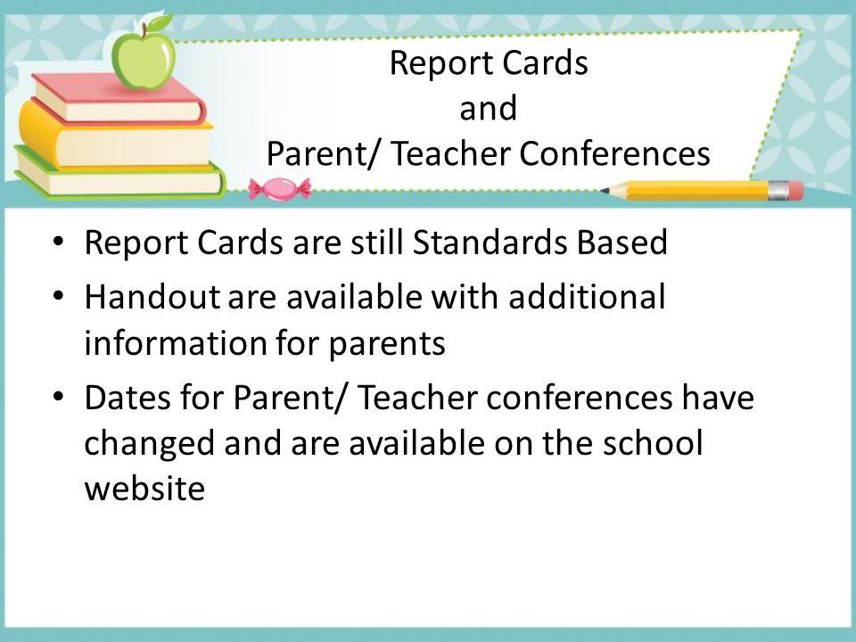 Report Cards and Parent/ Teacher Conferences