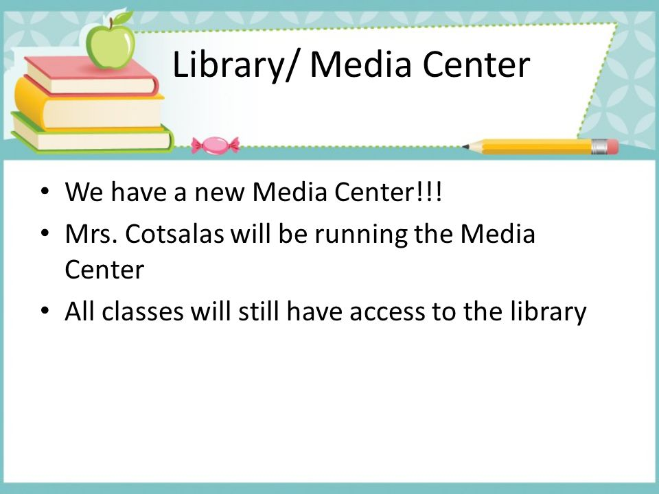Library/ Media Center We have a new Media Center!!!