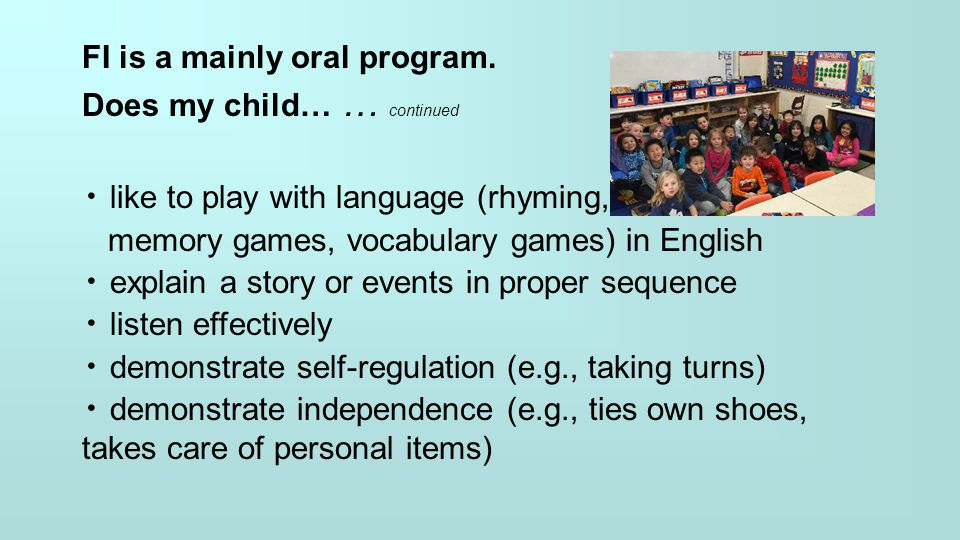 FI is a mainly oral program.
