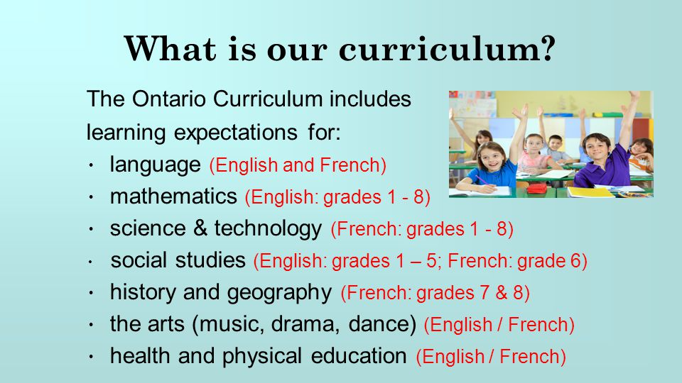 What is our curriculum The Ontario Curriculum includes