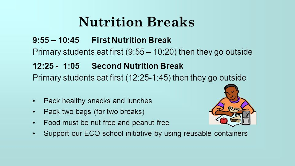 Nutrition Breaks 9:55 – 10:45 First Nutrition Break
