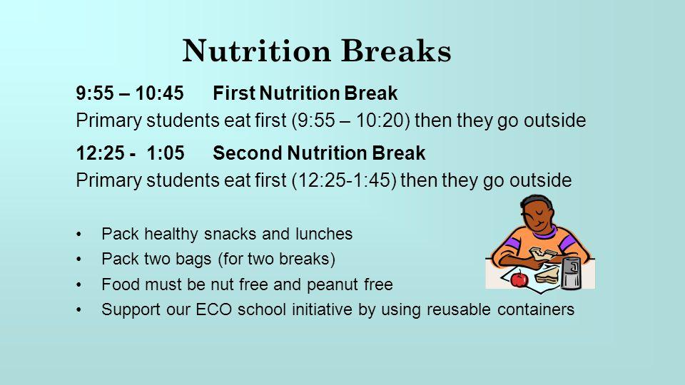 Nutrition Breaks 9:55 – 10:45 First Nutrition Break