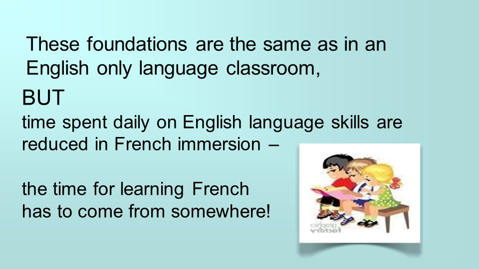 These foundations are the same as in an English only language classroom,