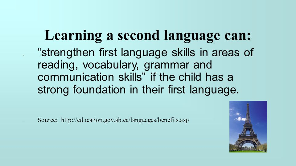 Learning a second language can: