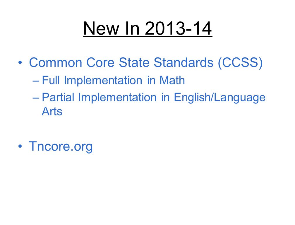 New In 2013-14 Common Core State Standards (CCSS) Tncore.org