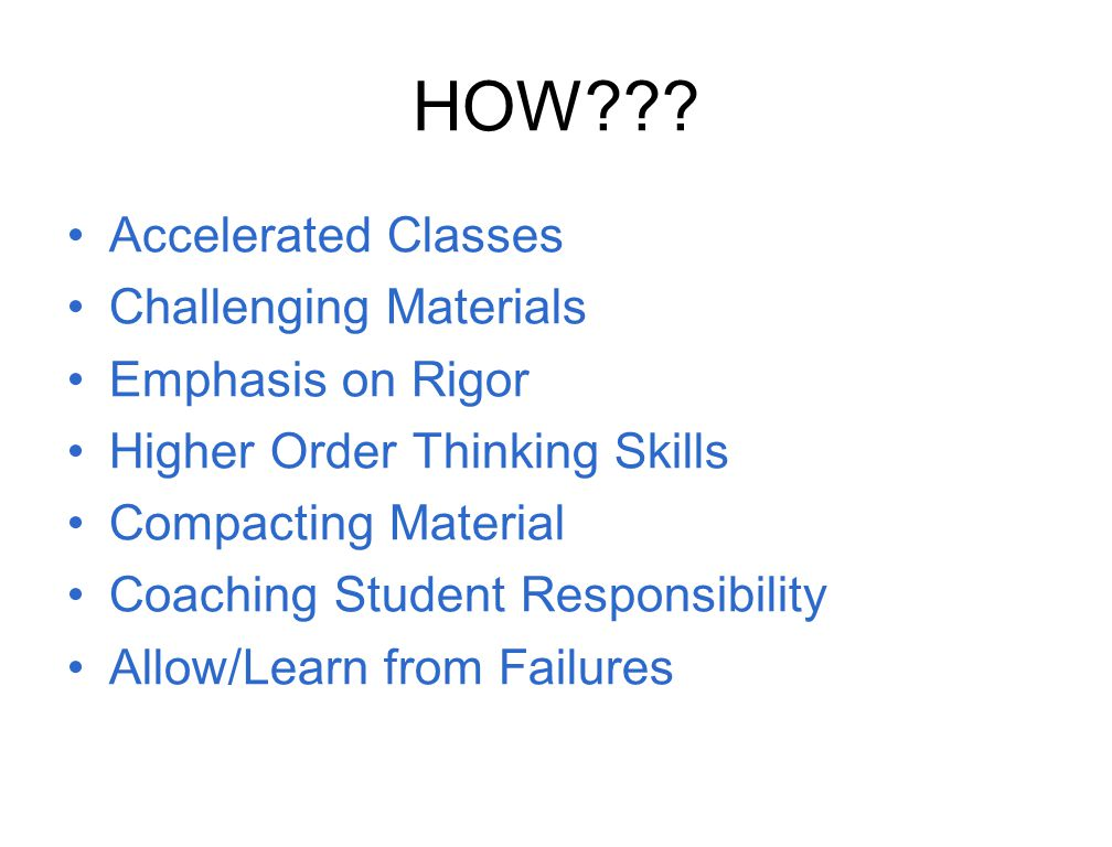 HOW Accelerated Classes Challenging Materials Emphasis on Rigor