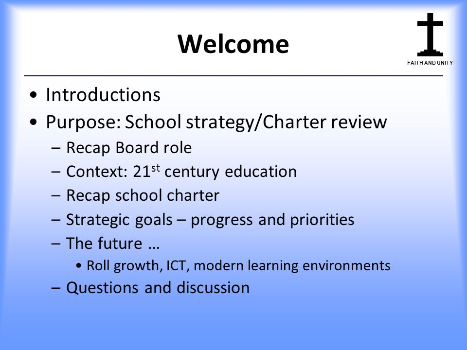 Welcome Introductions Purpose: School strategy/Charter review
