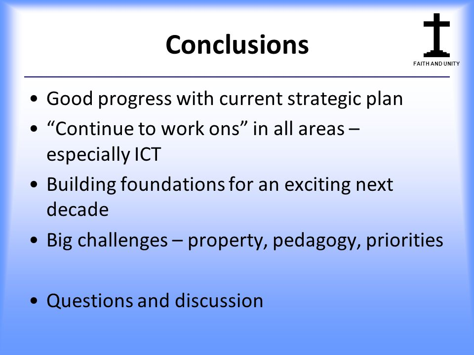 Conclusions Good progress with current strategic plan
