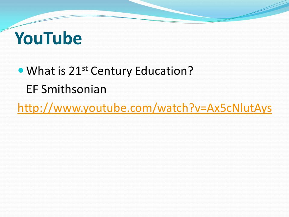YouTube What is 21st Century Education EF Smithsonian