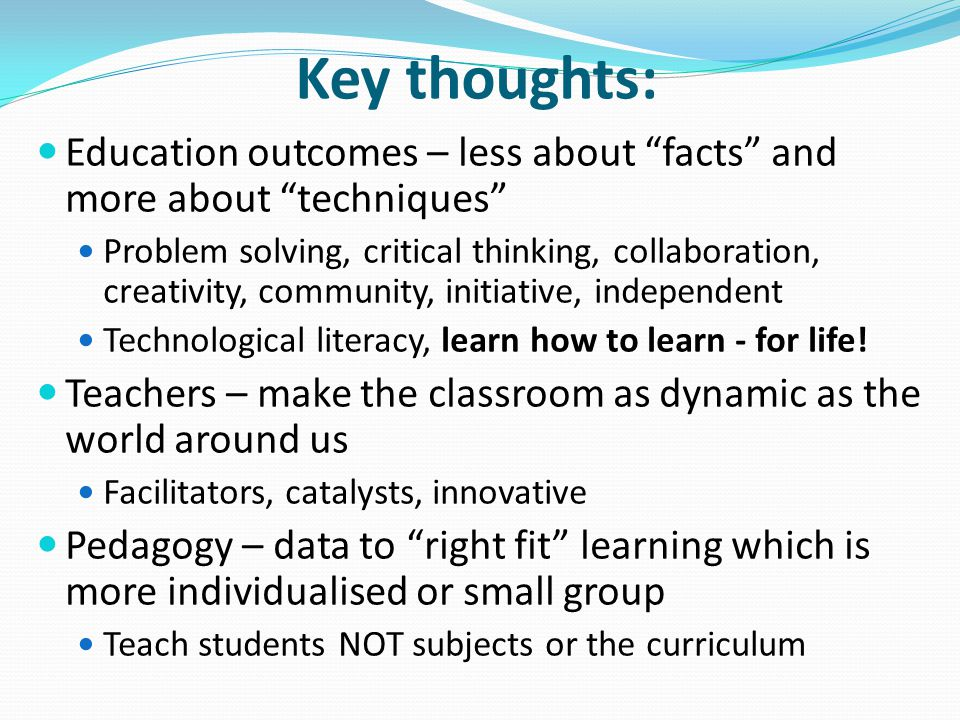 Key thoughts: Education outcomes – less about facts and more about techniques