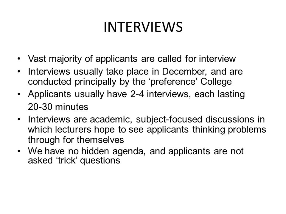 INTERVIEWS Vast majority of applicants are called for interview