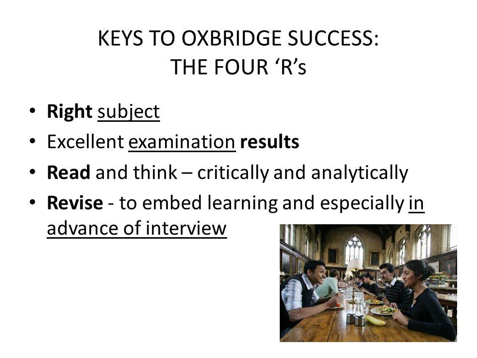 KEYS TO OXBRIDGE SUCCESS: THE FOUR 'R's