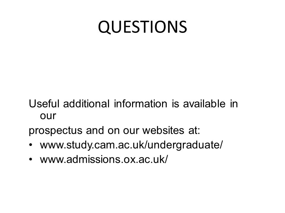 QUESTIONS Useful additional information is available in our