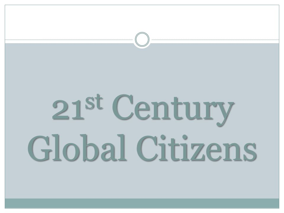 21st Century Global Citizens