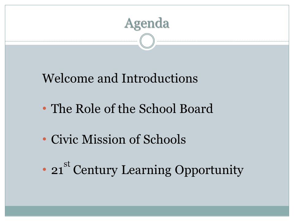 Agenda Welcome and Introductions The Role of the School Board