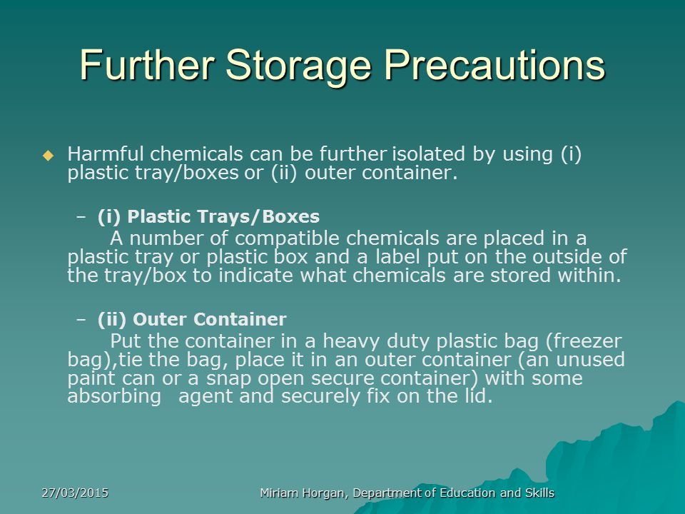 Further Storage Precautions