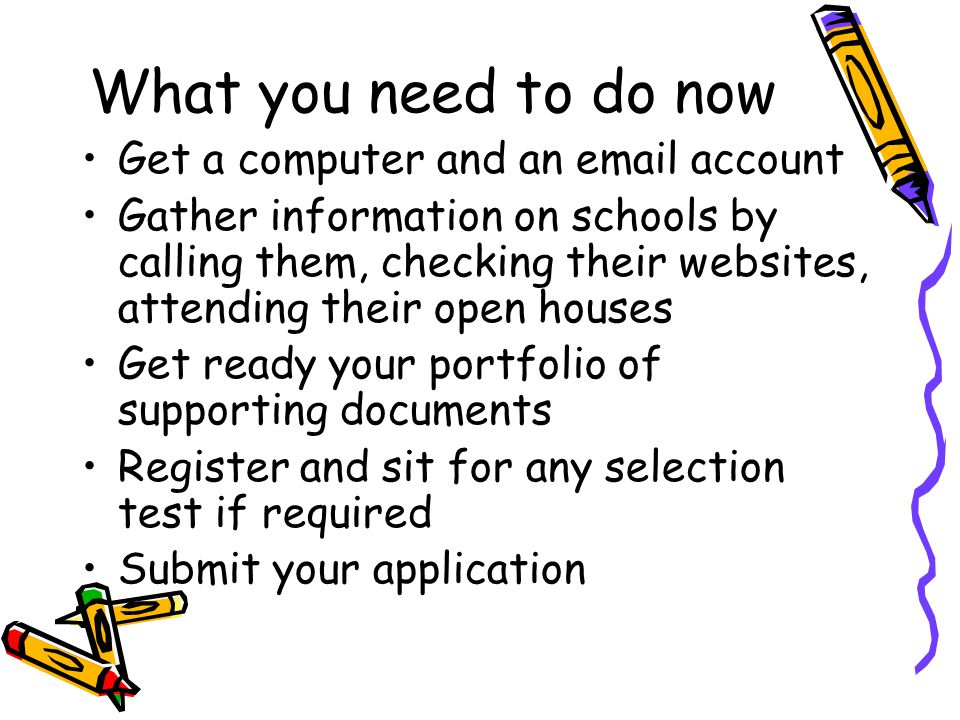 What you need to do now Get a computer and an email account