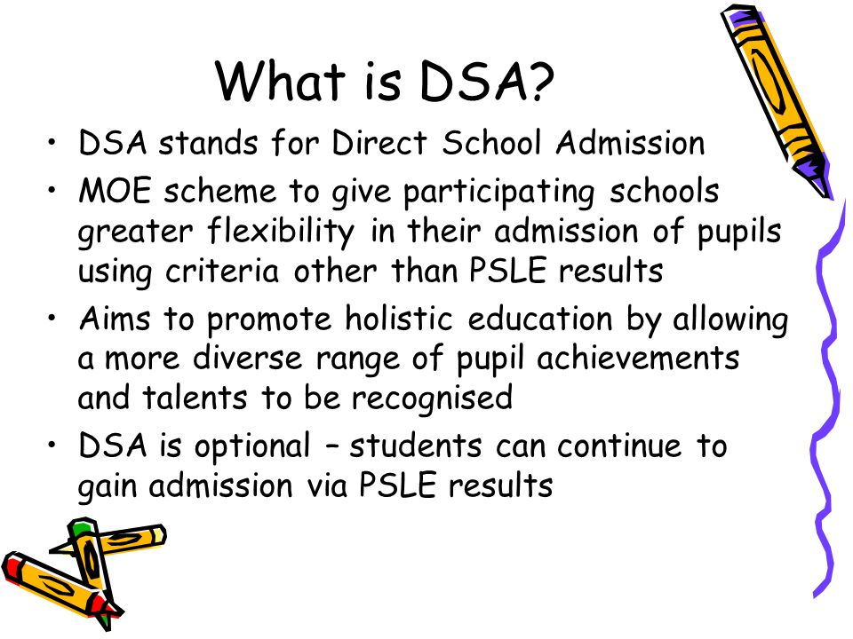 What is DSA DSA stands for Direct School Admission