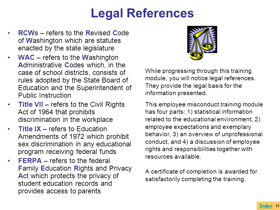 Legal References RCWs – refers to the Revised Code of Washington which are statutes enacted by the state legislature.