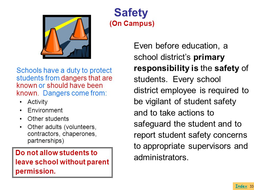 Safety Even before education, a school district's primary