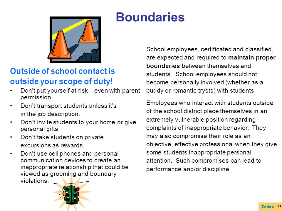 Boundaries Outside of school contact is outside your scope of duty!