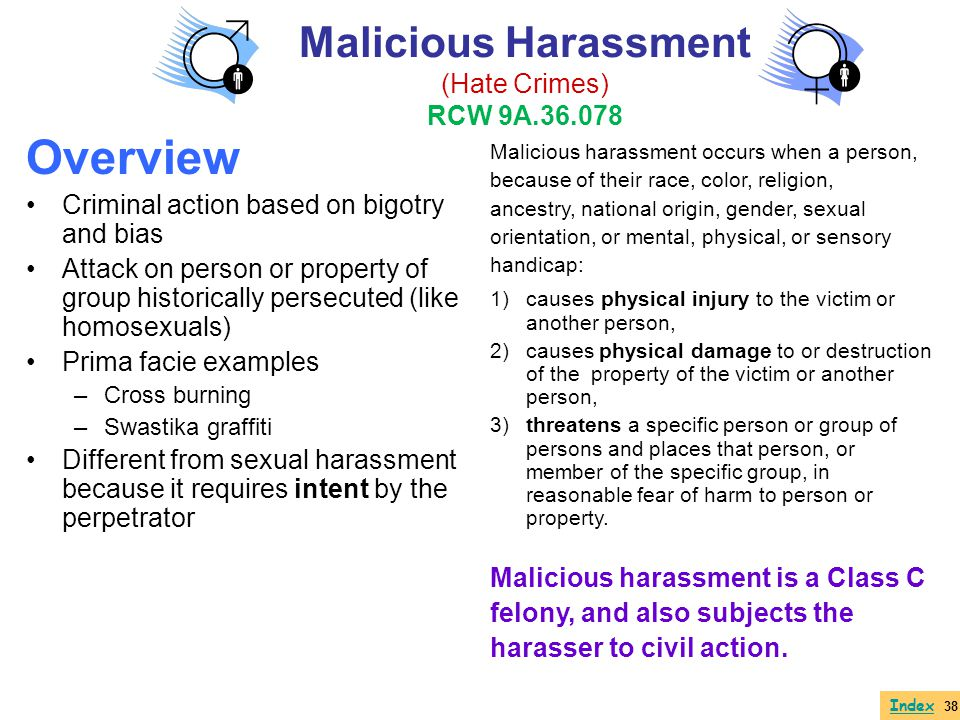 Overview Malicious Harassment (Hate Crimes) RCW 9A.36.078
