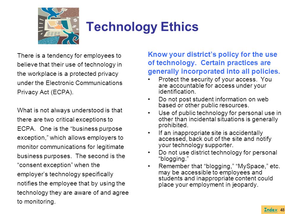 Technology Ethics Know your district's policy for the use
